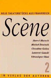 Scene 2. Neue Theaterstücke aus Frankreich