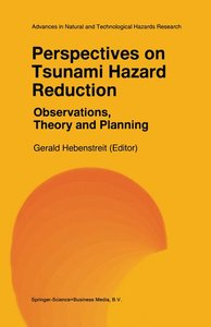 Perspectives on Tsunami Hazard Reduction: Observations, Theory a