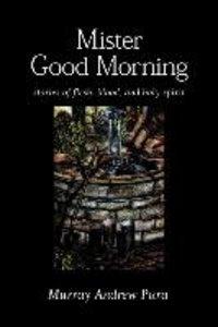 Mister Good Morning