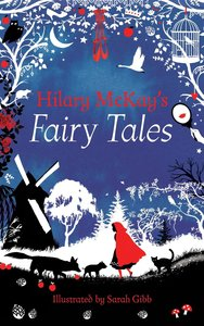 Hilary McKay\'s Fairy Tales