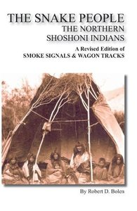 The Snake People the Northern Shoshoni Indians