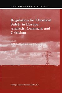 Regulation for Chemical Safety in Europe: Analysis, Comment and