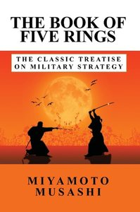 The Book of Five Rings: The Classic Treatise on Military Strateg