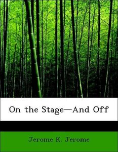 On the Stage-And Off