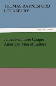 James Fenimore Cooper American Men of Letters