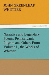 Narrative and Legendary Poems: Pennsylvania Pilgrim and Others F