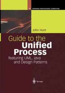Guide to the Unified Process featuring UML, Java and Design Patt