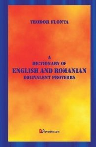 A Dictionary of English and Romanian: Equivalent Proverbs