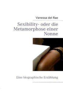 Sexibility- oder die Metamorphose einer Nonne