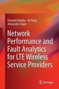 Network Performance and Fault Analytics for LTE Wireless Service