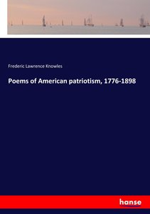 Poems of American patriotism, 1776-1898