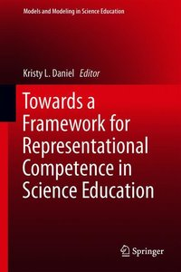 Towards a Framework for Representational Competence in Science E