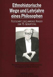 Ethnohistorische Wege und Lehrjahre eines Philosophen: