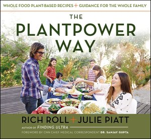 The Plantpower Way: Whole Food Plant-Based Recipes and Guidance