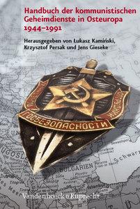 Handbuch der kommunistischen Geheimdienste in Osteuropa 1944-199
