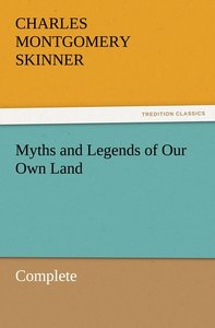 Myths and Legends of Our Own Land - Complete