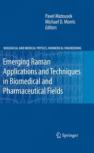 Emerging Raman Applications and Techniques in Biomedical and Pha