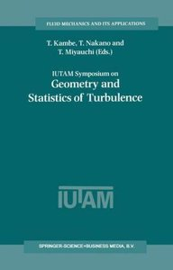IUTAM Symposium on Geometry and Statistics of Turbulence