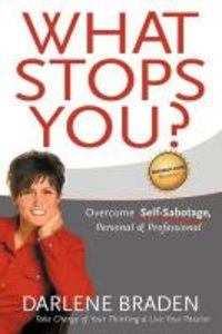 What Stops You? Overcome Self-Sabotage, Personal & Professional