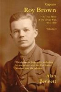 Captain Roy Brown, a True Story of the Great War, Vol. I