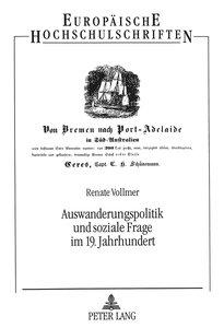 Auswanderungspolitik und soziale Frage im 19. Jahrhundert