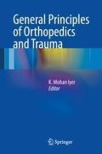 General Principles of Orthopedics and Trauma