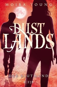 Dustlands 03 - Der Blutmond
