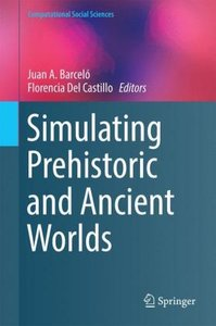Simulating Prehistoric and Ancient Worlds