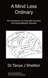 A Mind Less Ordinary: My Experience of Living with Anorexia and