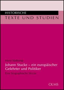 Johann Stucke - ein europäischer Gelehrter und Politiker