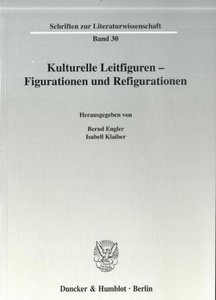 Kulturelle Leitfiguren - Figurationen und Refigurationen