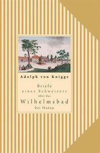 Briefe eines Schweizers über das Wilhelmsbad in Hanau