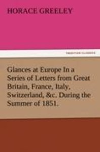 Glances at Europe In a Series of Letters from Great Britain, Fra