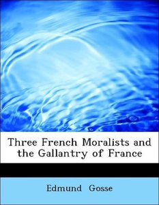Three French Moralists and the Gallantry of France