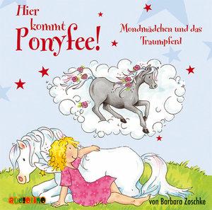 Hier kommt Ponyfee! Mondmädchen und das Traumpferd