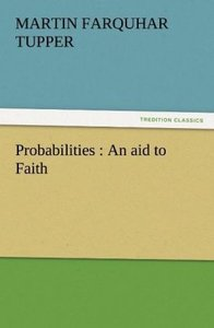 Probabilities : An aid to Faith
