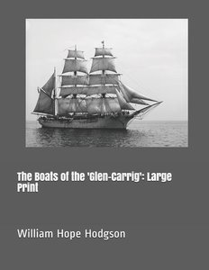 The Boats of the \'glen-Carrig\': Large Print