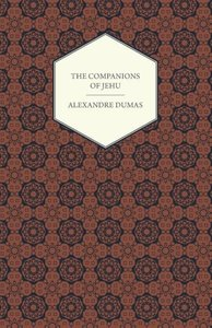 The Works Of Alexandre Dumas - The Companions Of Jehu
