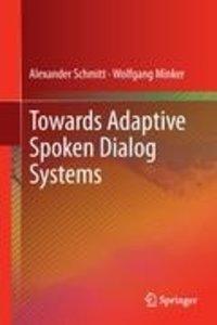 Towards Adaptive Spoken Dialog Systems
