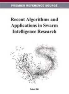 Recent Algorithms and Applications in Swarm Intelligence Researc