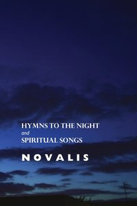 Hymns to the Night and Spiritual Songs