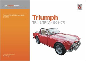 Triumph TR4 & TR4A: All Models (1961-67): Your Expert Guide to C
