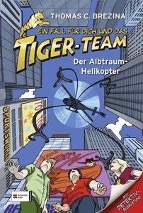 Ein Fall für dich und das Tiger-Team 07. Der Albtraum-Helikopter