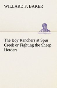 The Boy Ranchers at Spur Creek or Fighting the Sheep Herders