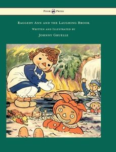 Raggedy Ann and the Laughing Brook - Written and Illustrated by