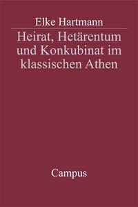Heirat, Hetärentum und Konkubinat im klassischen Athen