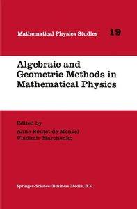 Algebraic and Geometric Methods in Mathematical Physics