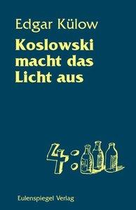 Koslowski macht das Licht aus