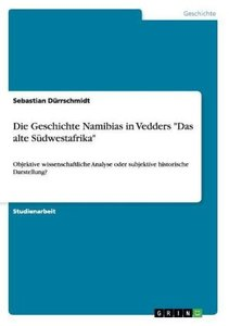 """Die Geschichte Namibias in Vedders """"Das alte Südwestafrika"""""""