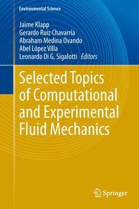 Selected Topics of Computational and Experimental Fluid Mechanic